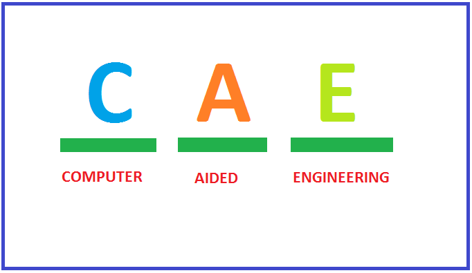 WHAT IS CAE AND CAE USE